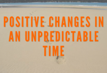 Positive Changes in an Unpredictable Time